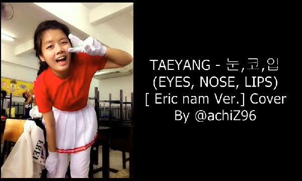 TAEYANG (태양) - 눈,코,입 [EYES, NOSE, LIPS] Cover By @achiZ96
