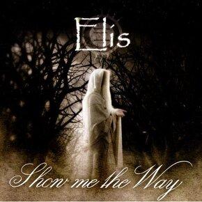 Elis - Show Me The Way MCD