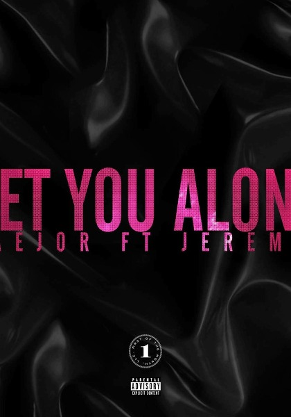 Maejor ft. Jeremih - Get You Alone