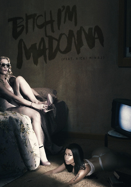 Madonna  ft. Nicki Minaj - Bitch I'm Madonna