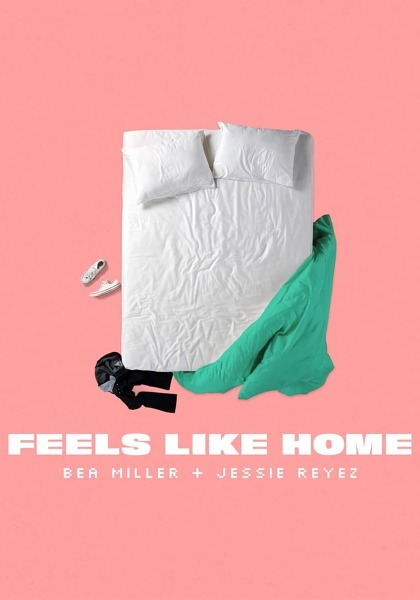 Bea Miller, Jessie Reyez - Feels like Home