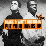M) The Black & White Brothers -> Put Your Hands Up (DJ.Tonka Remix)