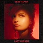 Bebe Rexha - Last Hurrah 가사 해석 비비 렉사 번역 듣기 Lyrics