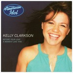 A Moment Like This – Kelly Clarkson / 2002