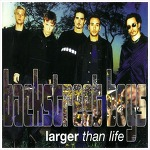 Larger Than Life – Backstreet Boys / 1999