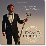 David Phelps - Anthem Of The Lord