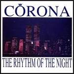 The Rhythm Of The Night – Corona / 1993