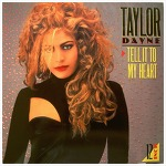 Tell It To My Heart – Taylor Dayne / 1987