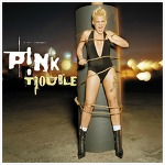 Trouble – Pink / 2003