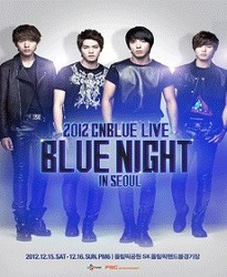2012.12.15~16 씨엔블루 콘서트CNBLUE Live[BLUE NIGHT]in Seoul