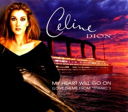 ♬) Celine Dion -> My Heart Will Go On (영화 '타이타닉' 삽입곡)
