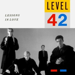 ♬) Level 42 -> Lessons in Love (Shep's Final Mix)