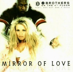M) 2 Brothers On The 4th Floor feat. Des'Ray And D-Rock ‎–> Mirror Of Love