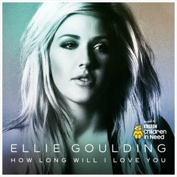 How Long Will I Love You – Ellie Goulding / 2013