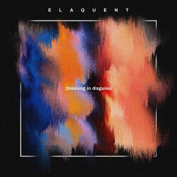 Elaquent / Blessing In Disguise (2019)