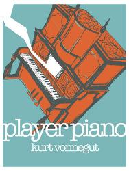 Curt Vonnegut의 소설 Player Piano중에서