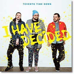 7eventh TIme Down - I Have Decided