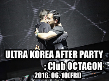 2016. 06. 10 (FRI) ULTRA KOREA AFTER PARTY @ OCTAGON