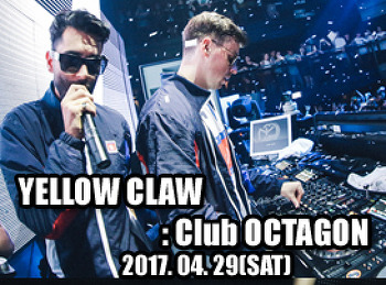 2017. 04. 29 (SAT) YELLOW CLAW @ OCTAGON