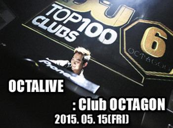 2015. 05. 15 (FRI) OCTALIVE @ OCTAGON