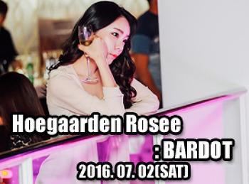 2016. 07. 02 (SAT) Hoegaarden Rosee @ BARDOT