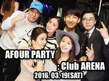 2016. 03. 19 (SAT) AFOUR PARTY @ ARENA