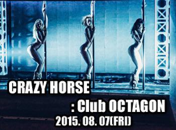 2015. 08. 07 (FRI) CRAZY HORSE @ OCTAGON