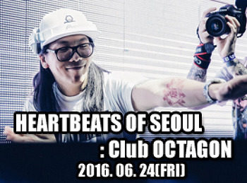 2016. 06. 24 (FRI) HEARTBEATS OF SEOUL @ OCTAGON