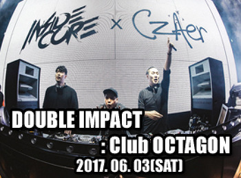 2017. 06. 03 (SAT) DOUBLE IMPACT @ OCTAGON
