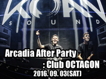 2016. 09. 03 (SAT) Arcadia After Party @ OCTAGON