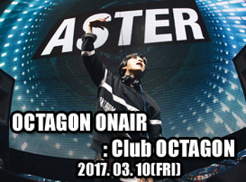 2017. 03. 10 (FRI) OCTAGON ONAIR @ OCTAGON