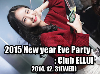 2014. 12. 31 (WED) 2015 New year Eve Party@ ELLUI