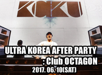 2017. 06. 10 (SAT) ULTRA KOREA AFTER PARTY @ OCTAGON