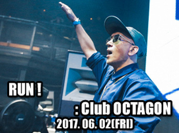 2017. 06. 02 (FRI) RUN! @ OCTAGON
