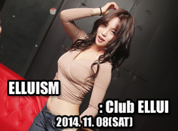 2014. 11. 08 (SAT) ELLUISM @ ELLUI