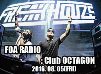 2016. 08. 05 (FRI) FOA RADIO @ OCTAGON