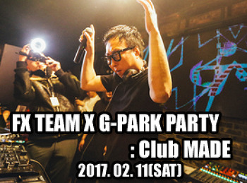 2017. 02. 11 (SAT) FX TEAM X G-PARK PARTY'(MAXIM) @ MADE
