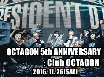 2016. 11. 26 (SAT) OCTAGON 5th ANNIVERSARY @ OCTAGON