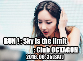 2016. 06. 25 (SAT) RUN ! : Sky is the limit @ OCTAGON