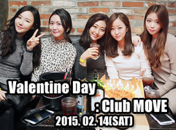 2015. 02. 14 (SAT) Valentine Day @ MOVE