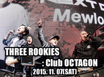 2015. 11. 07 (SAT) THREE ROOKIES @ OCTAGON