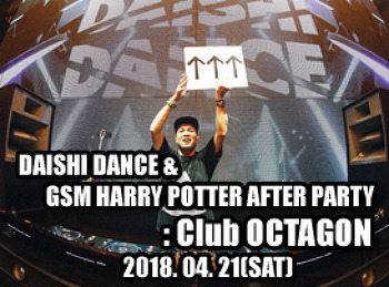 2018. 04. 21 (SAT) DAISHI DANCE & GSM HARRY POTER AFTER PARTY @ OCTAGON