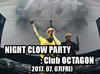 2017. 07. 07 (FRI) NIGHT CLOW PARTY @ OCTAGON