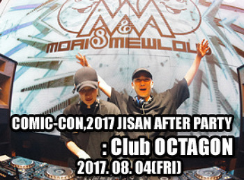 2017. 08. 04 (FRI) COMIC-CON,2017 JISAN AFTER PARTY @ OCTAGON