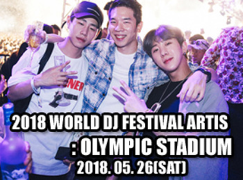 2018. 05. 26 (SAT) 2018 WORLD DJ FESTIVAL ARTIST @ OLYMPIC STADIUM