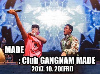2017. 10. 20 (FRI) MADE @ GANGNAM MADE