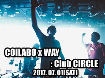 2017. 07. 01 (SAT) COLABO X WAY @ CIRCLE