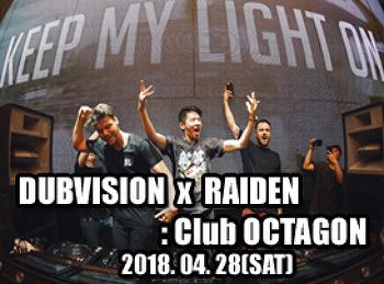 2018. 04. 28 (SAT) DUBVISION X RAIDEN @ OCTAGON