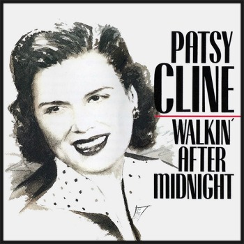 Walkin' After Midnight – Patsy Cline / 1957