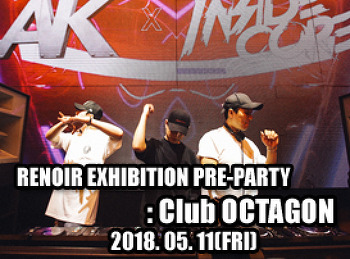 2018. 05. 11 (FRI) RENOIR EXHIBITON PRE-PARTY @ OCTAGON